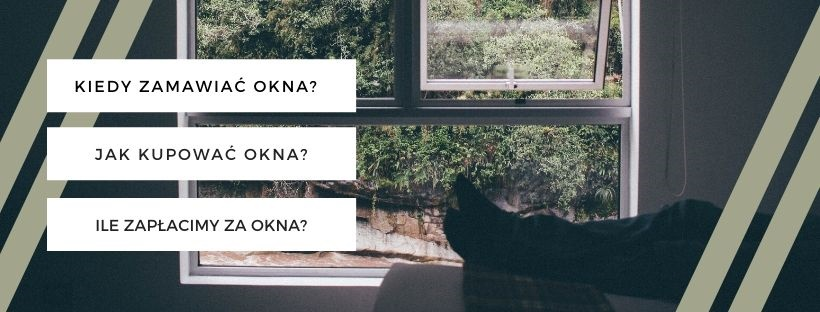 Jak kupować okna
