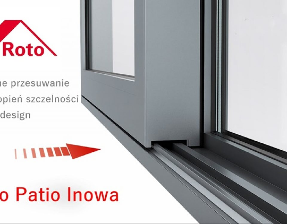 Roto Patio Inowa przebojem zdobyła polski rynek