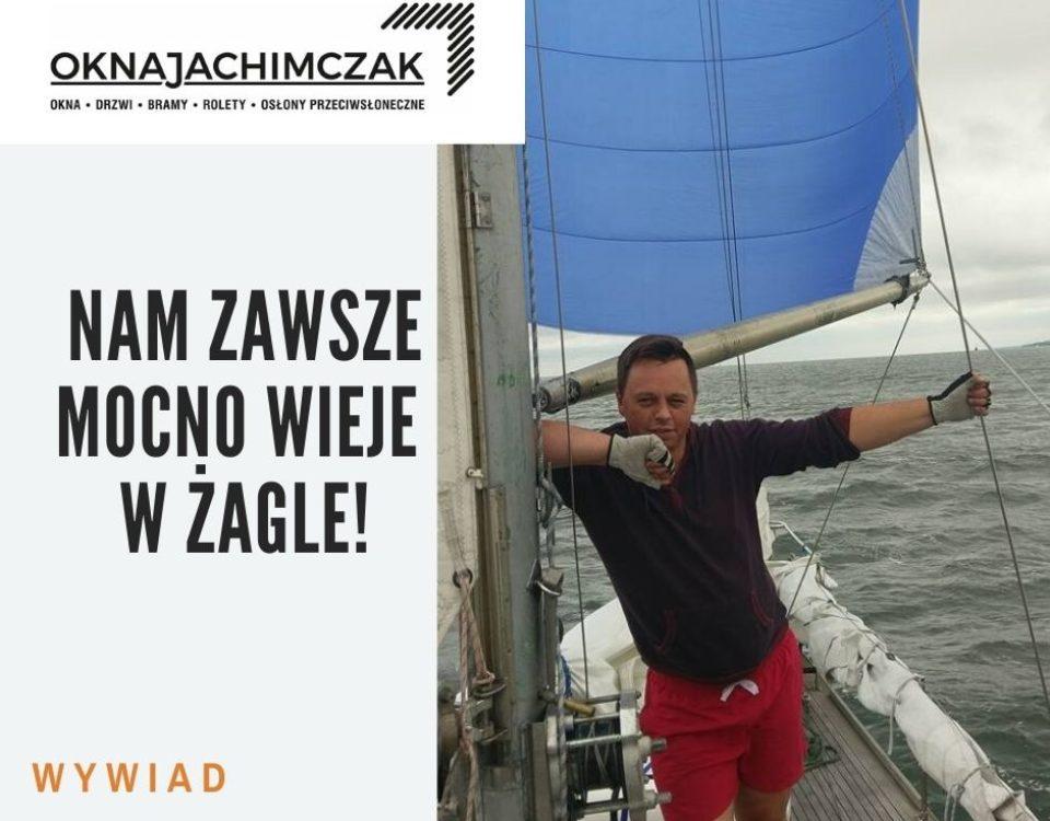 Okna Jachimczak – zawsze łapie wiatr w żagle