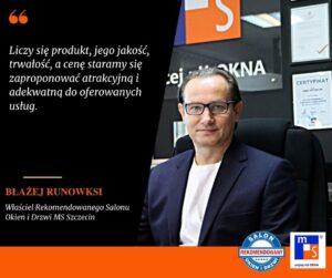 MS Szczceni Błażej Runowski właściel rekomendowanego salonu okien i drzwi